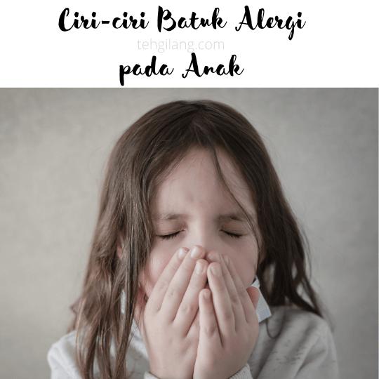 5 ciri-ciri batuk alergi pada anak